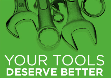 Your tools deserve better